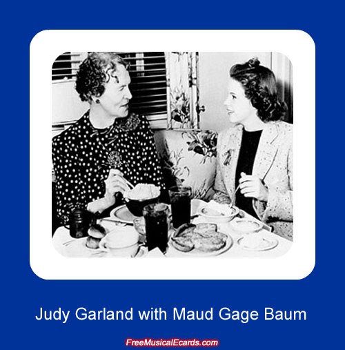 Judy Garland with Maud Gage Baum