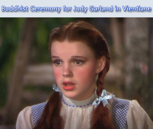 Buddhist ceremony for Judy Garland in Vientiane